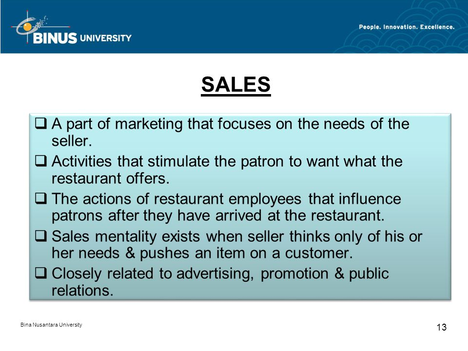 SALES A part of marketing that focuses on the needs of the seller.