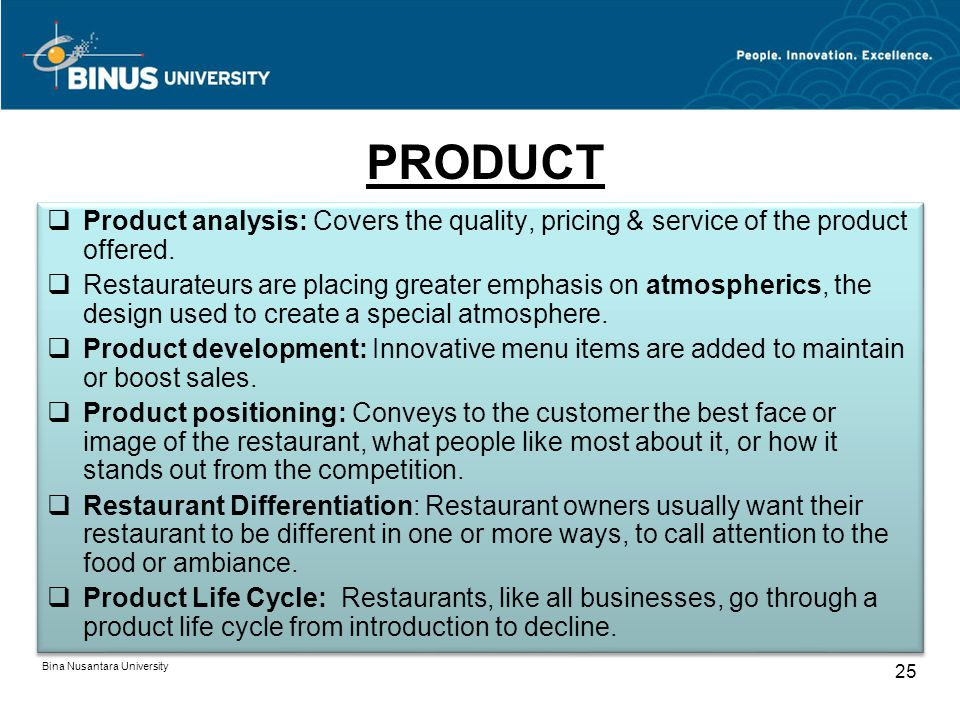 PRODUCT Product analysis: Covers the quality, pricing & service of the product offered.