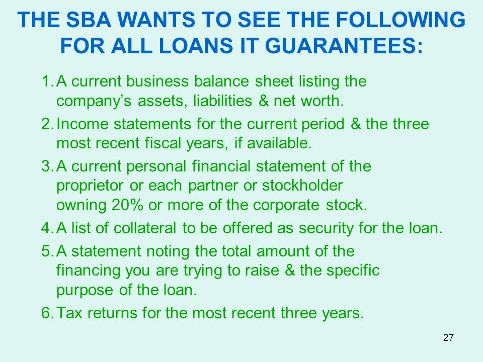 THE SBA WANTS TO SEE THE FOLLOWING FOR ALL LOANS IT GUARANTEES: