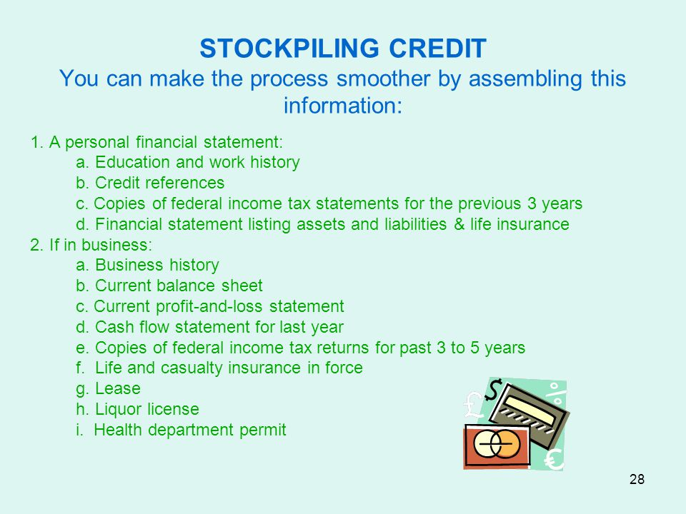 STOCKPILING CREDIT You can make the process smoother by assembling this information: