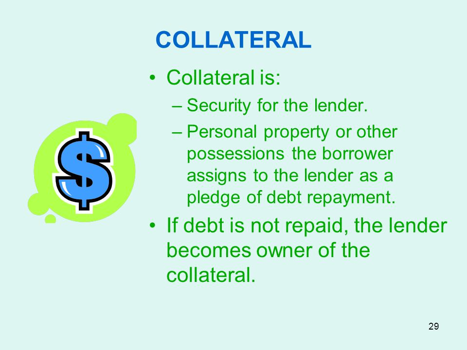 COLLATERAL Collateral is: