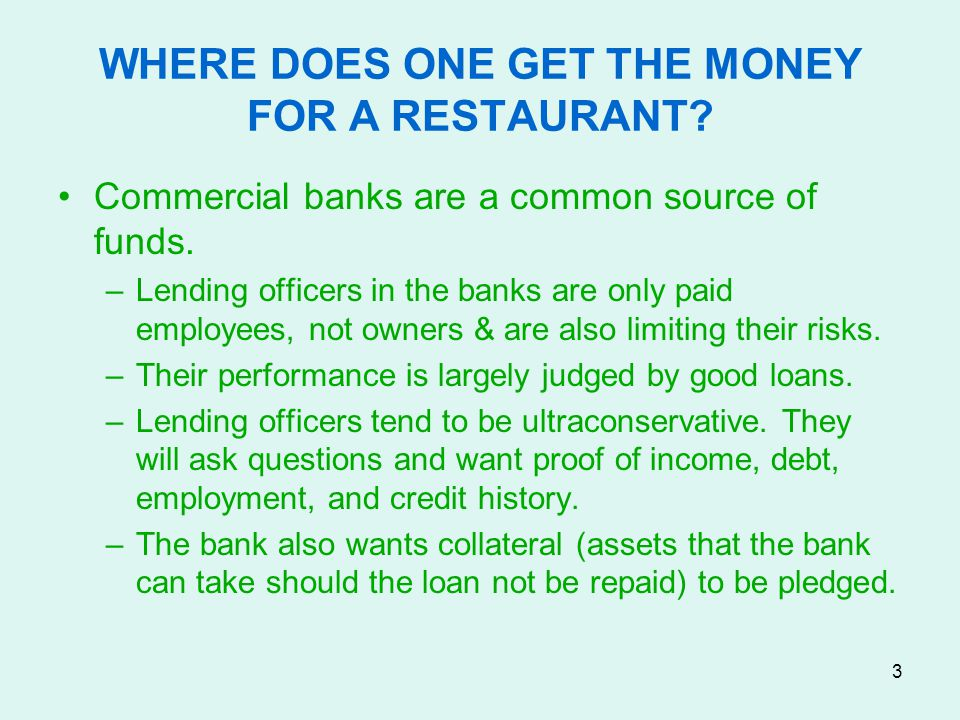 WHERE DOES ONE GET THE MONEY FOR A RESTAURANT