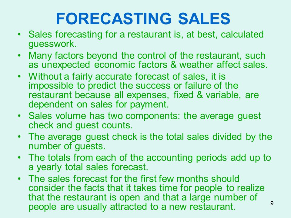 FORECASTING SALES Sales forecasting for a restaurant is, at best, calculated guesswork.