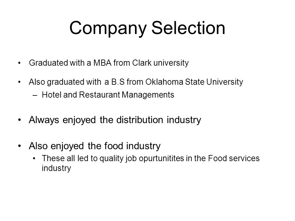 Company Selection Always enjoyed the distribution industry