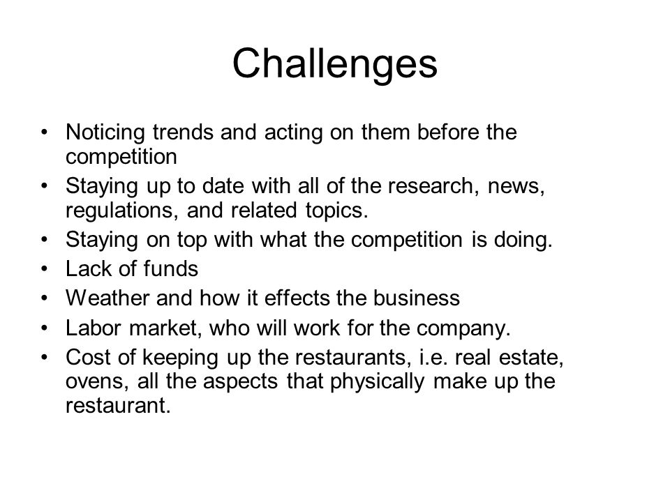 Challenges Noticing trends and acting on them before the competition
