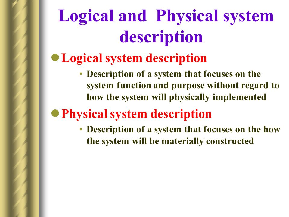 Logical and Physical system description
