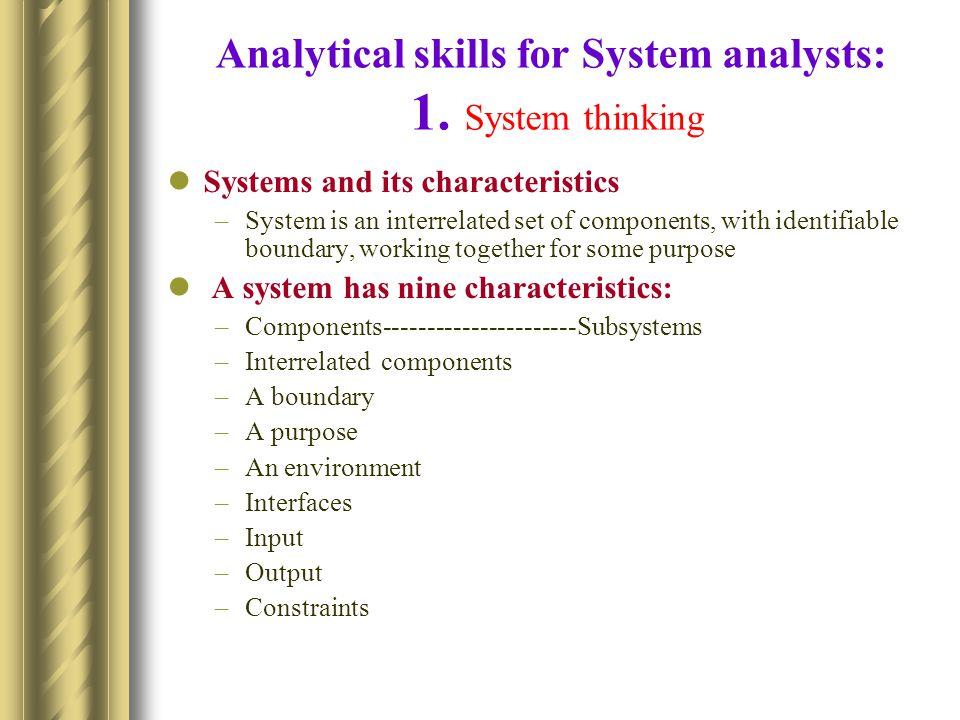 Analytical skills for System analysts: 1. System thinking
