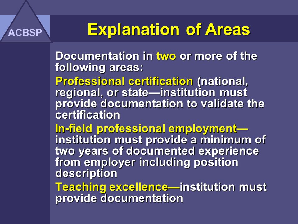 ACBSP Explanation of Areas. Documentation in two or more of the following areas: