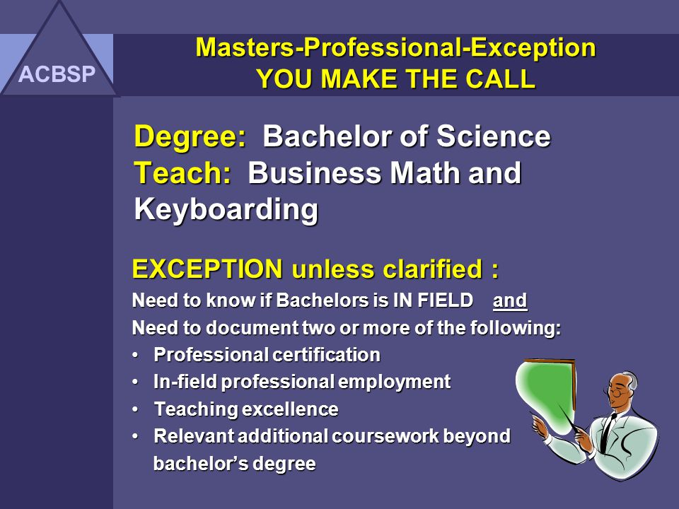 Degree: Bachelor of Science Teach: Business Math and Keyboarding