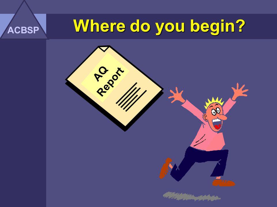 ACBSP Where do you begin AQ Report
