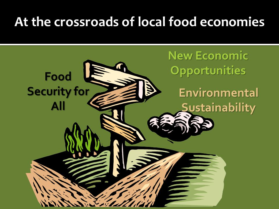 At the crossroads of local food economies New Economic Opportunities