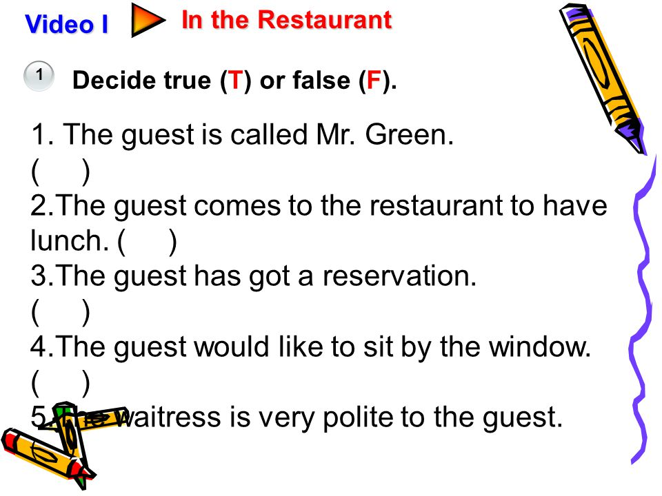 1. The guest is called Mr. Green. ( )