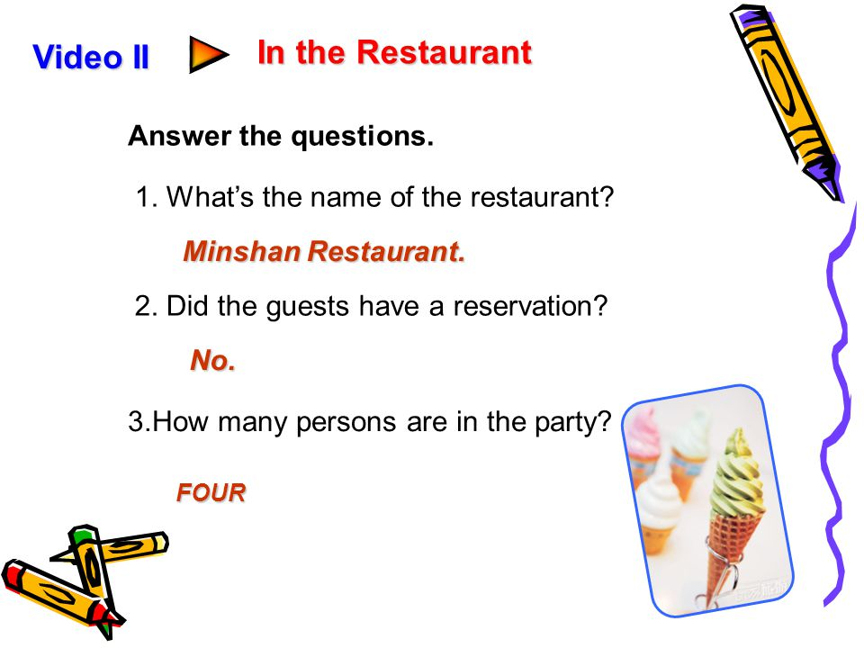 In the Restaurant Video II Answer the questions.