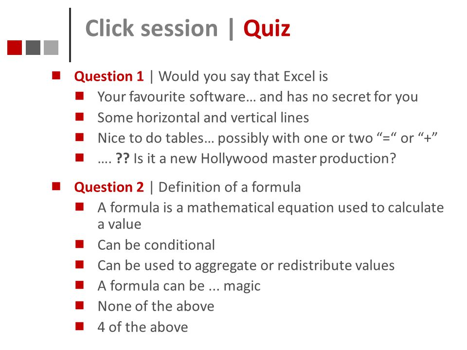 Click session | Quiz Question 1 | Would you say that Excel is