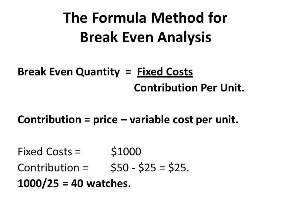 The Formula Method for Break Even Analysis