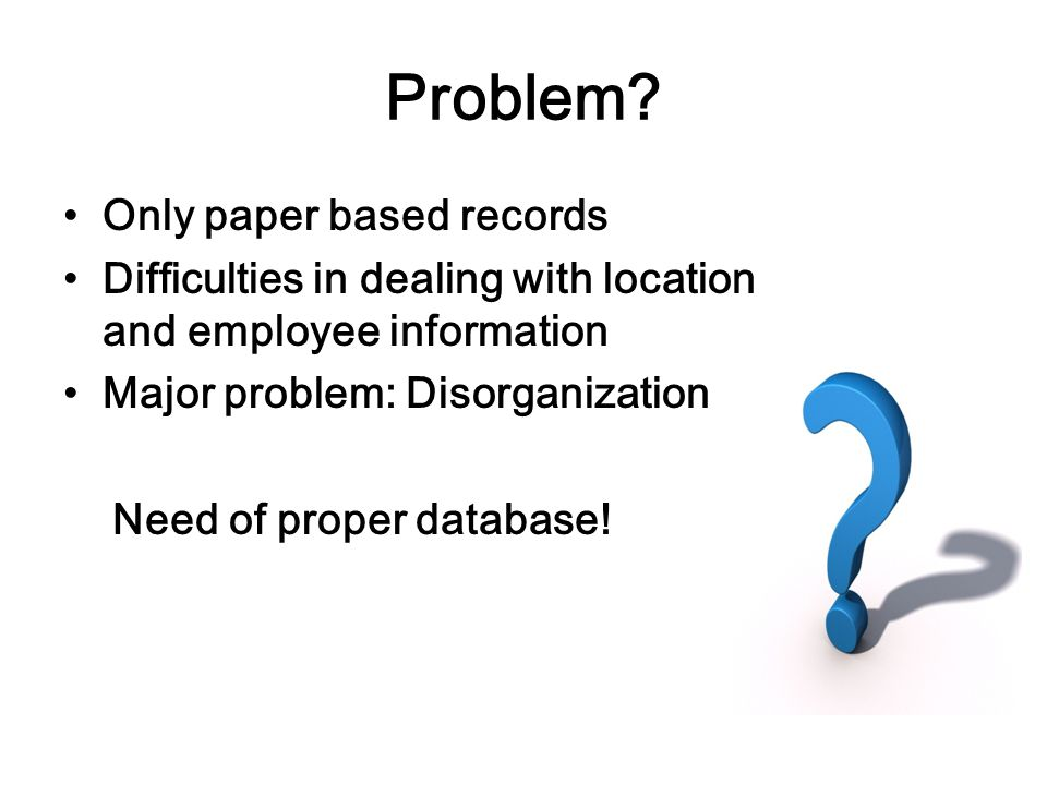Problem Only paper based records