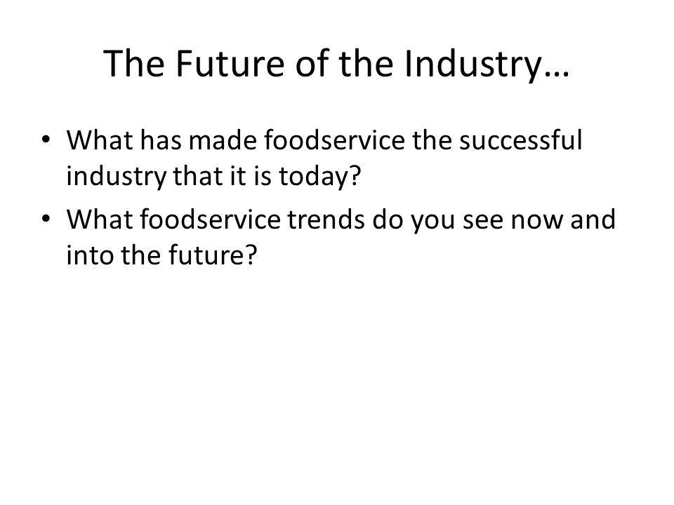 The Future of the Industry…