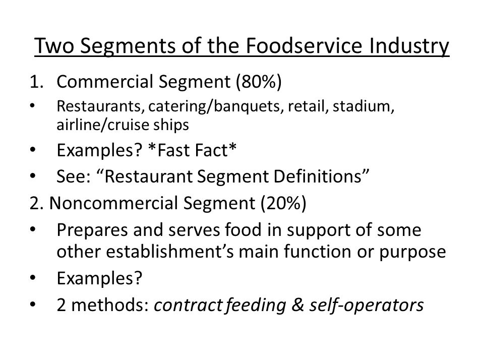 Two Segments of the Foodservice Industry