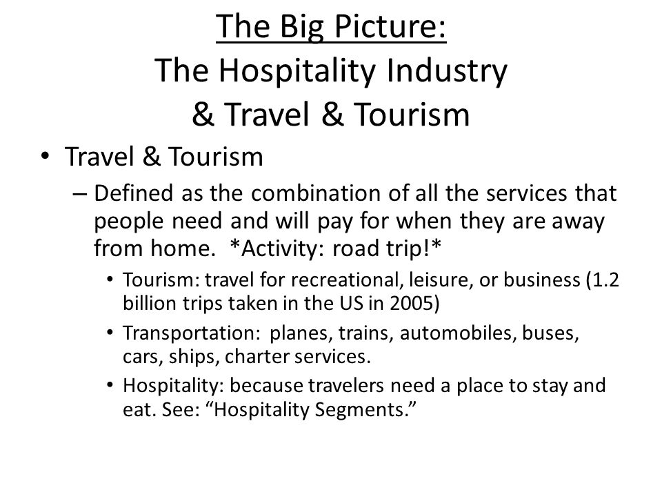 The Big Picture: The Hospitality Industry & Travel & Tourism