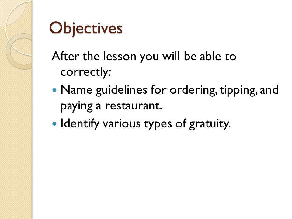 Objectives After the lesson you will be able to correctly:
