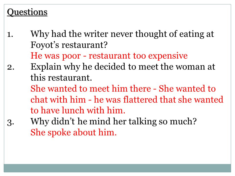 Questions 1. Why had the writer never thought of eating at Foyot's restaurant He was poor - restaurant too expensive.