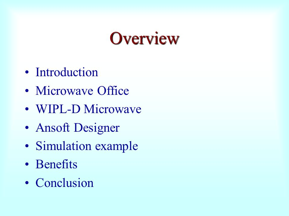 Overview Introduction Microwave Office WIPL-D Microwave