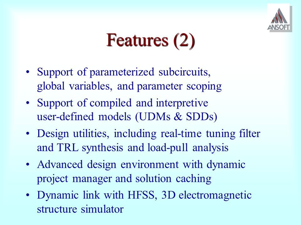 Features (2) Support of parameterized subcircuits, global variables, and parameter scoping.