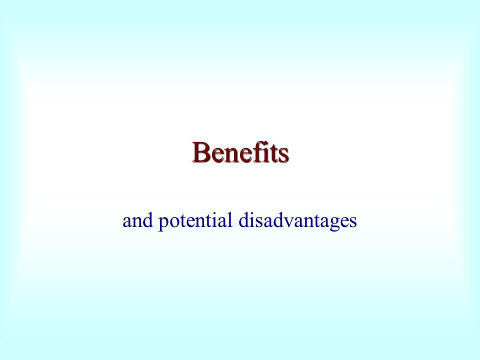 and potential disadvantages