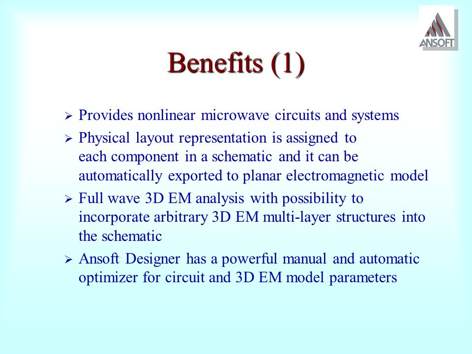 Benefits (1) Provides nonlinear microwave circuits and systems