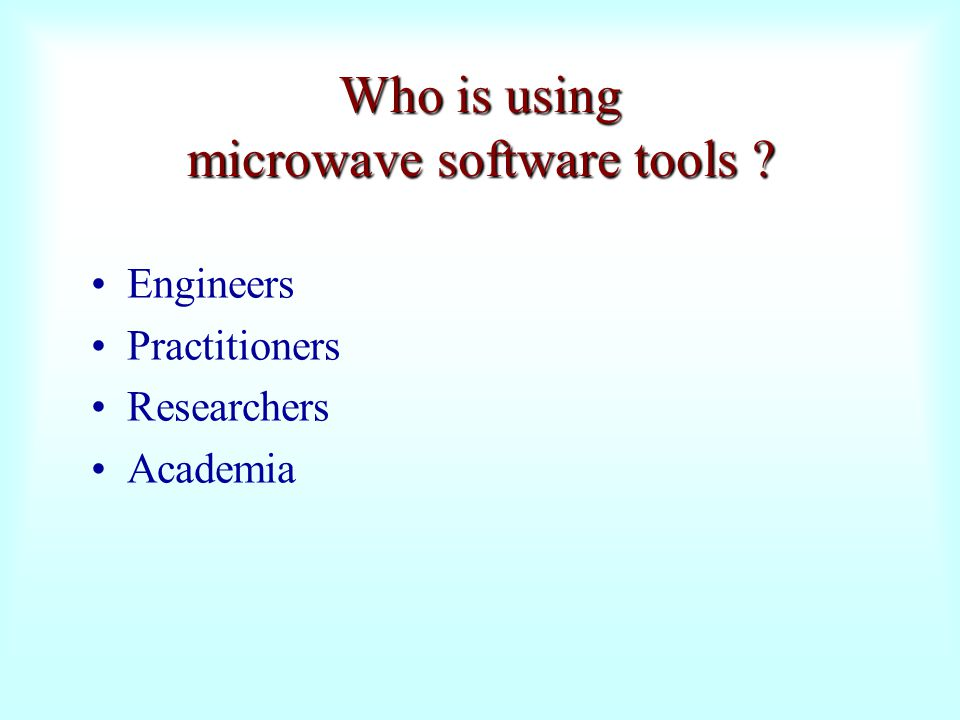 Who is using microwave software tools
