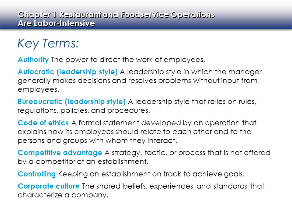 Key Terms: Authority The power to direct the work of employees.