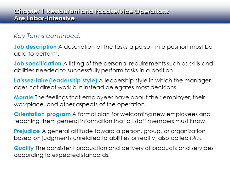 Key Terms continued: Job description A description of the tasks a person in a position must be able to perform.
