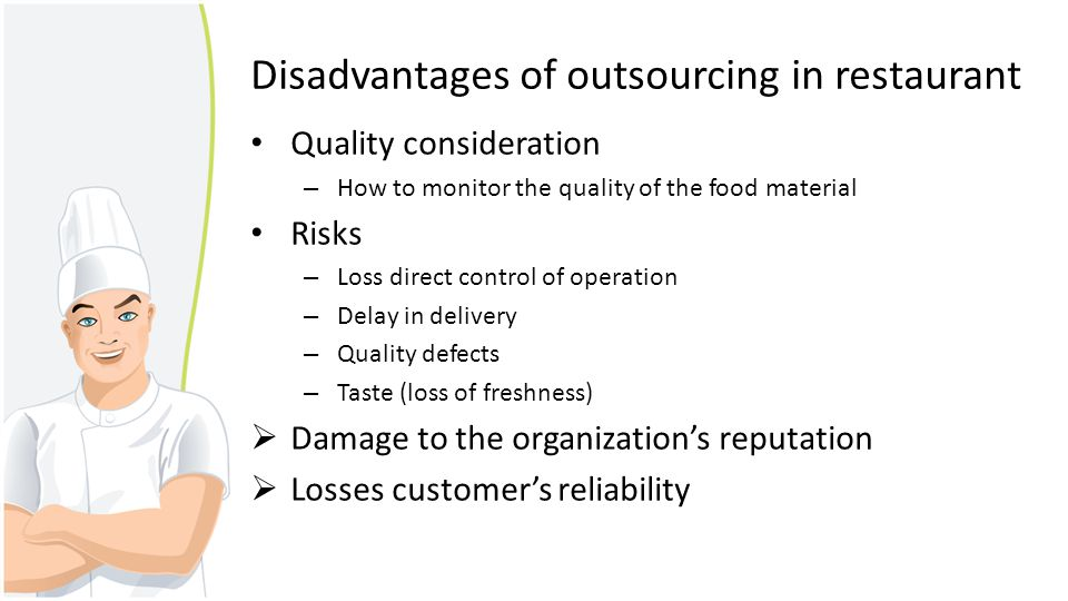 Disadvantages of outsourcing in restaurant