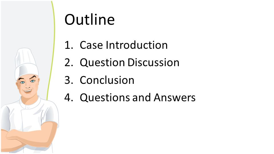 Outline Case Introduction Question Discussion Conclusion