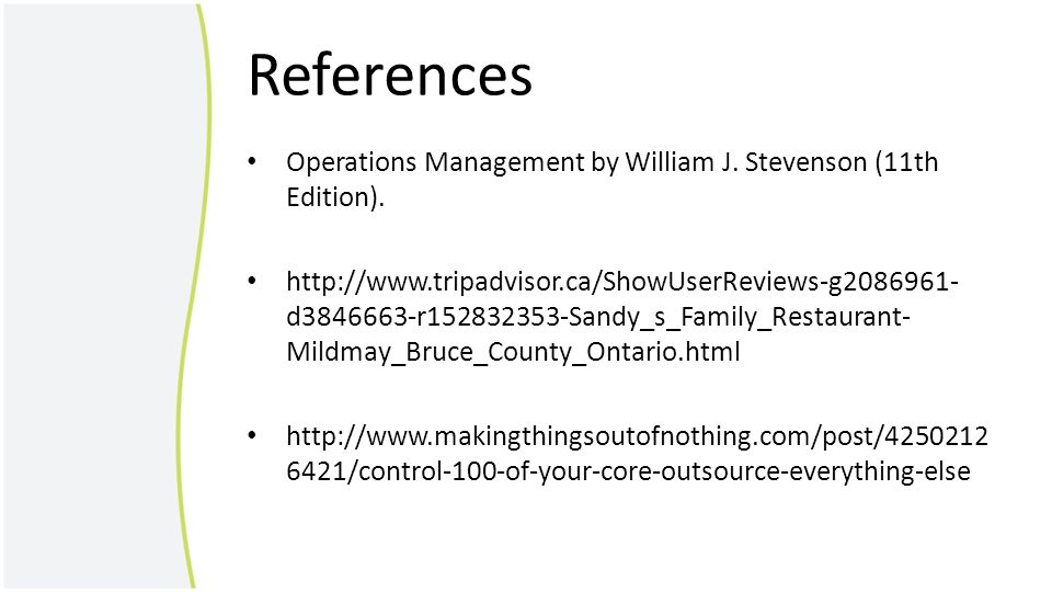 References Operations Management by William J. Stevenson (11th Edition).
