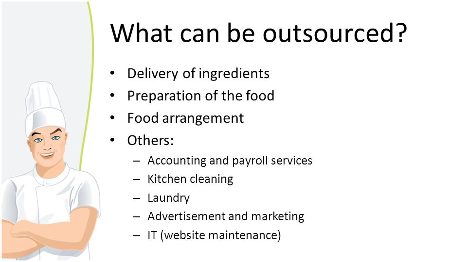 What can be outsourced Delivery of ingredients