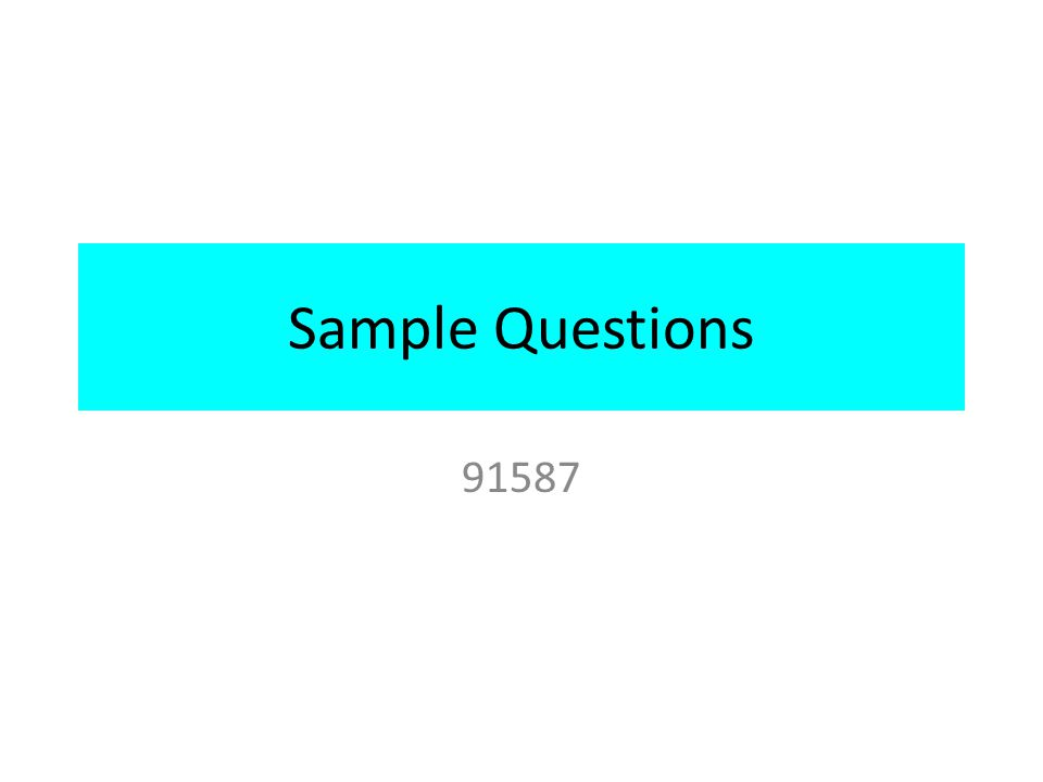 Sample Questions 91587