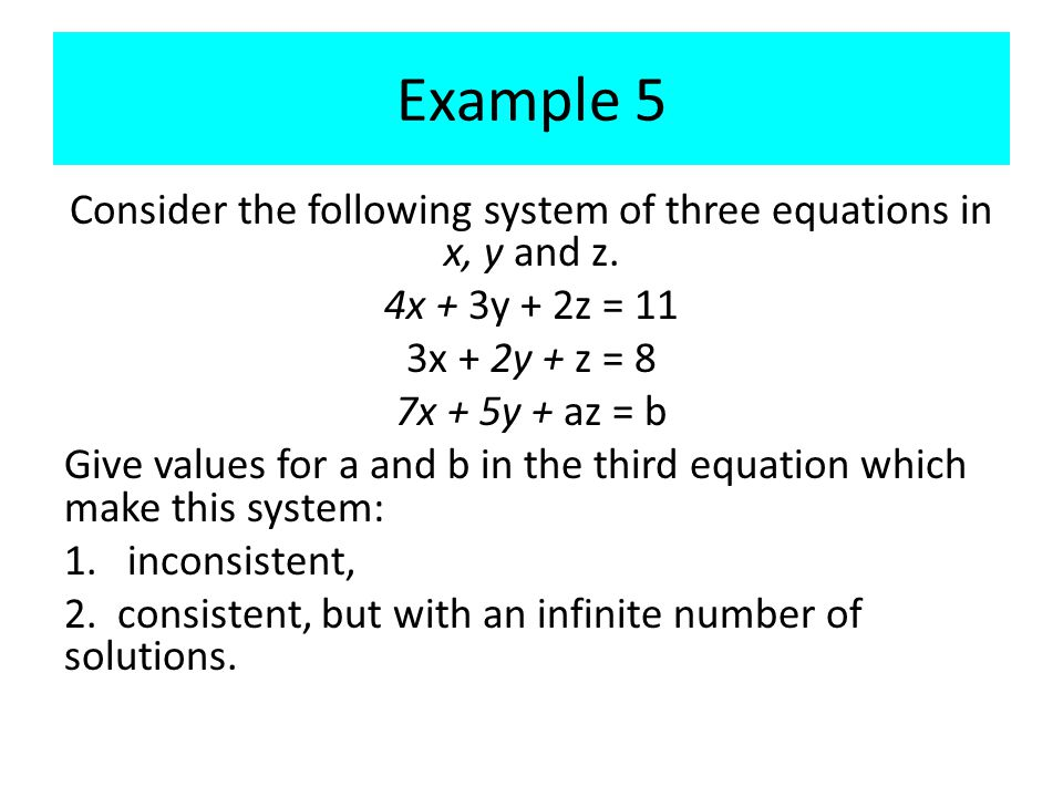 Consider the following system of three equations in x, y and z.