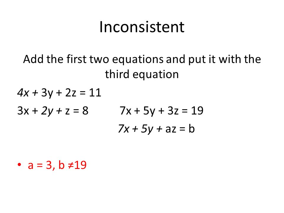 Add the first two equations and put it with the third equation