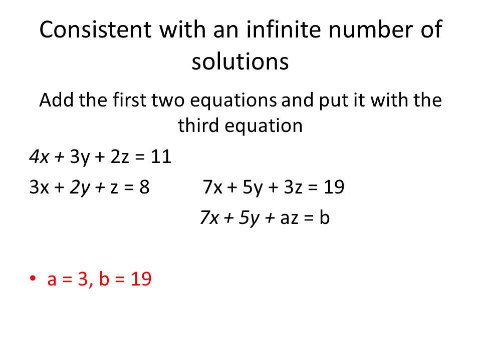 Consistent with an infinite number of solutions