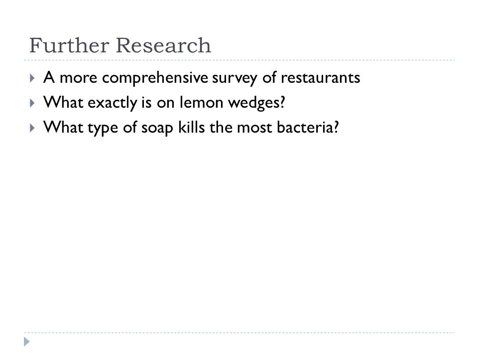 Further Research A more comprehensive survey of restaurants