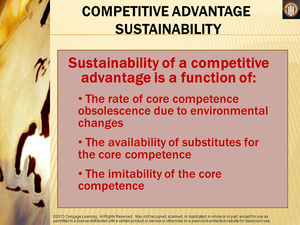 Sustainability of a competitive advantage is a function of: