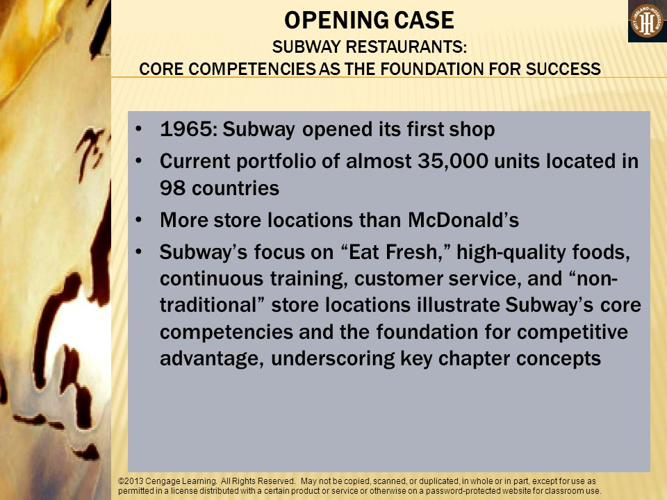 SUBWAY RESTAURANTS: CORE COMPETENCIES AS THE FOUNDATION FOR SUCCESS