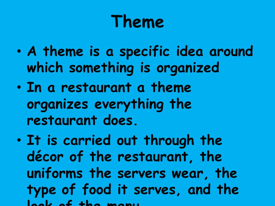 Theme A theme is a specific idea around which something is organized