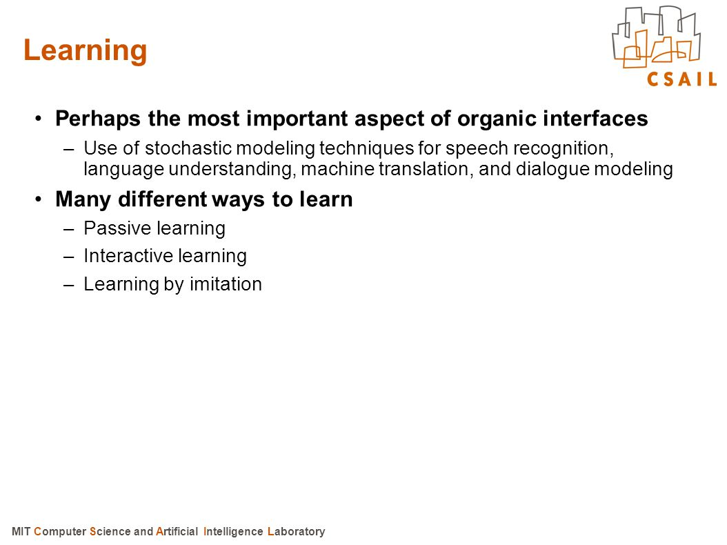 Learning Perhaps the most important aspect of organic interfaces