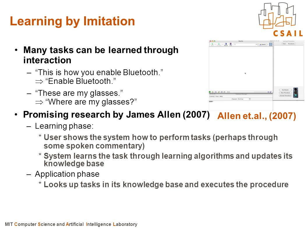 Learning by Imitation Many tasks can be learned through interaction
