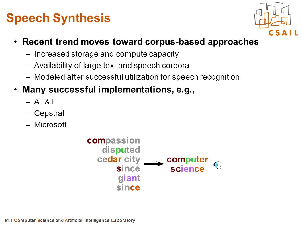 Speech Synthesis Recent trend moves toward corpus-based approaches