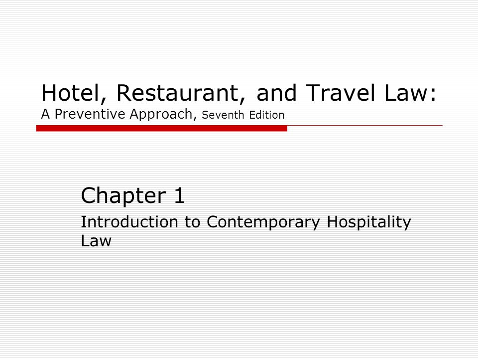 Chapter 1 Introduction to Contemporary Hospitality Law