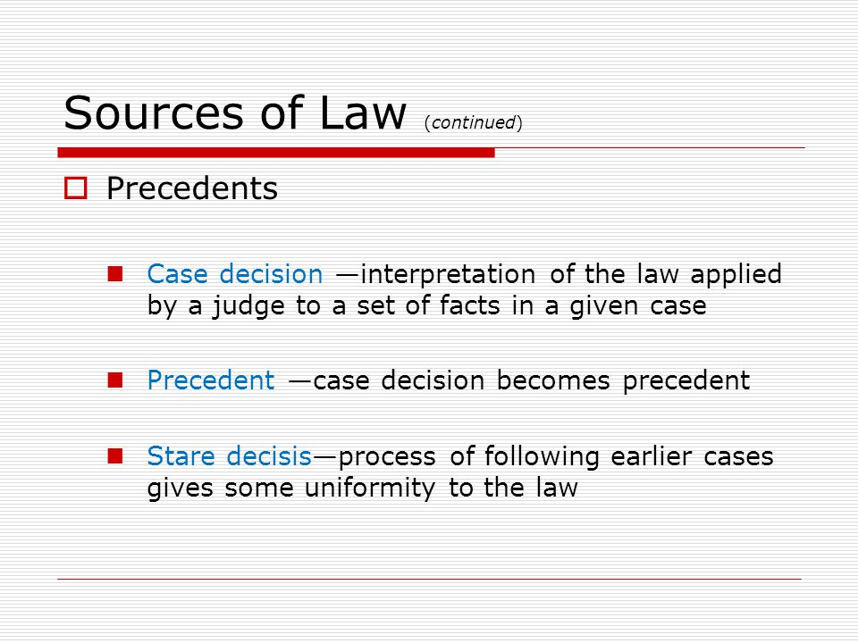 Sources of Law (continued)