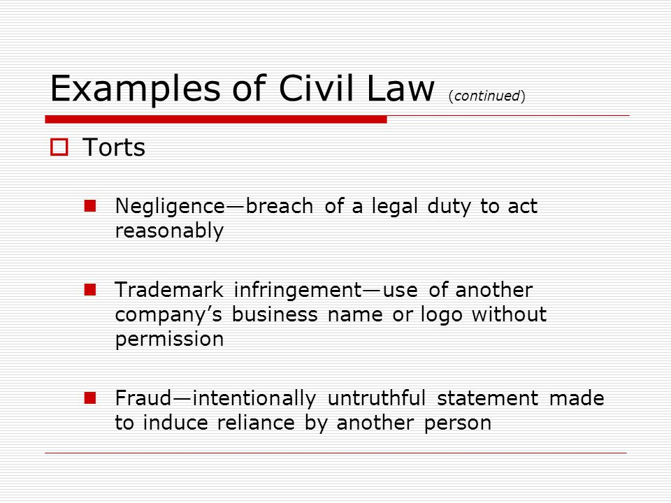 Examples of Civil Law (continued)